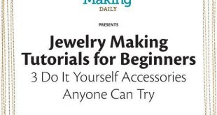 Jewelry Making for Beginners: 3 FREE Must-Try Projects