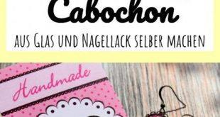 Cabochon DIY: Schmucksteine aus Glas und Nagellack selber machen