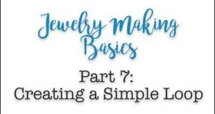 Jewelry-Making for Beginners Part 7: Making a Simple Loop